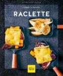 Gräfe und Unzer Buch: Raclette Küchenratgeber