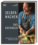 DK Verlag Buch: Selbermachen Das Kochbuch